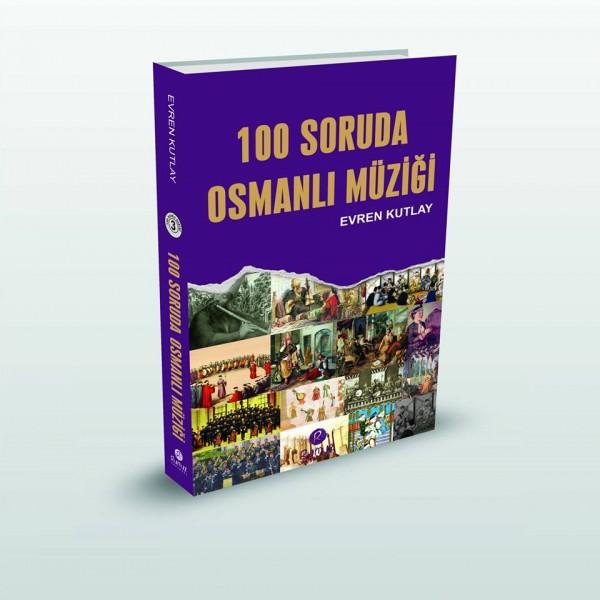 100 Soruda Osmanlı Müziği