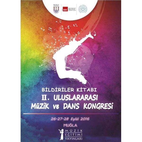 2. Uluslararası Müzik ve Dans Kongresi Bildiriler Kitabı