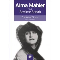 Alma Mahler veya Sevilme Sanatı