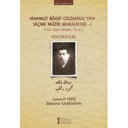 Mahmut Ragıp Gazimihal'den Seçme Müzik Makaleleri – I Biyografiler