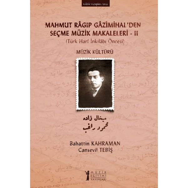 Mahmut Ragıp Gazimihal'den Seçme Müzik Makaleleri – II Müzik Kültürü