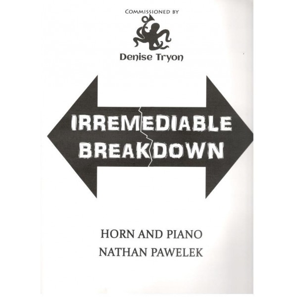 Nathan  Pawelek Irremediable Breakdown for Horn and Piano