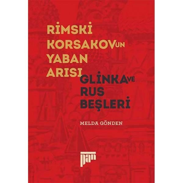 Rimski Korsakov'un Yaban Arısı: Glinka ve Rus Beşleri