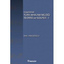 Uygulamalı Türk Makam Müziği Teorisi ve Solfeji - 1
