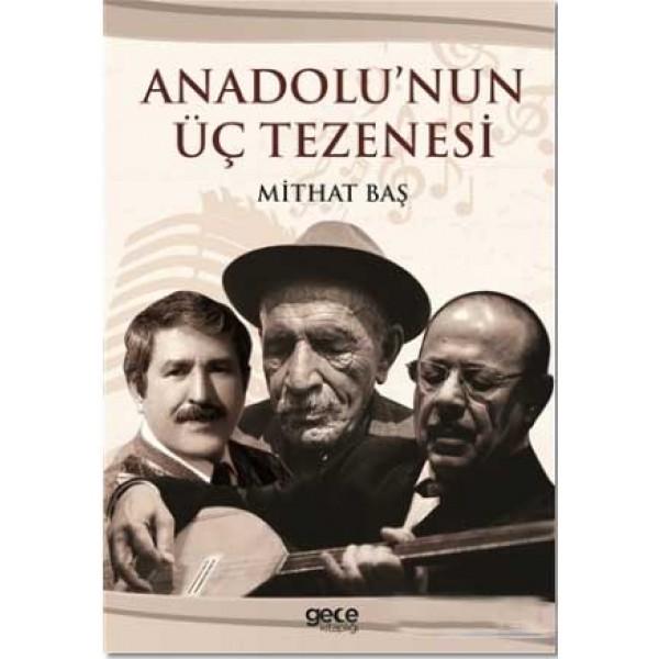Anadolu'nun Üç Tezenesi