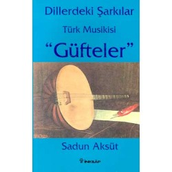 Dillerdeki Şarkılar Türk Musikisi: Güfteler