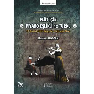 Flüt için Piyano Eşlikli 12 Türkü