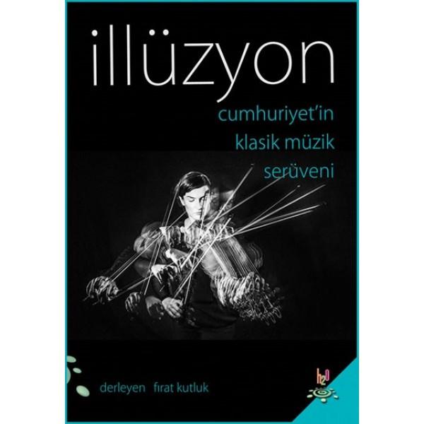 İllüzyon: Cumhuriyet'in Klasik Müzik Serüveni