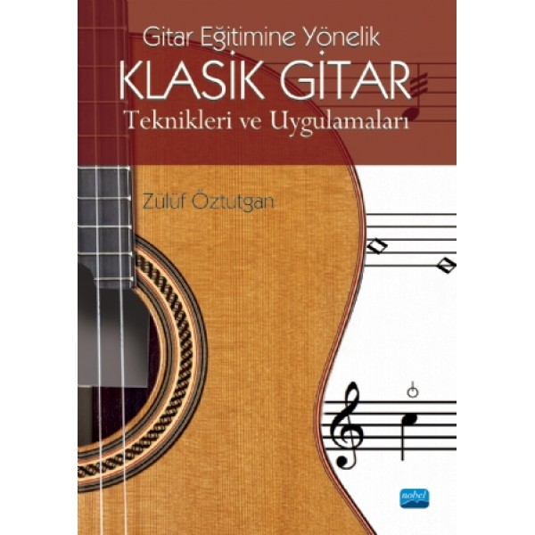 Klasik Gitar Teknikleri ve Uygulamaları