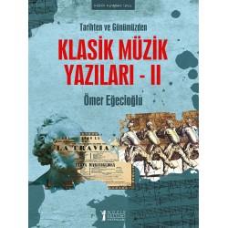 Tarihten ve Günümüzden Klasik Müzik Yazıları-2