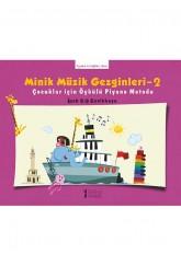 Minik Müzik Gezginleri - 2:  Çocuklar için Öykülü Piyano Metodu