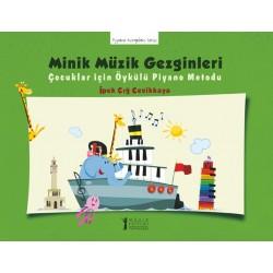 Minik Müzik Gezginleri-1: Çocuklar için Öykülü Piyano Metodu