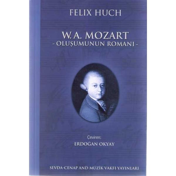 W. A. Mozart: Oluşumun Romanı (1.Kitap)