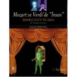 Mozart ve Verdi'de İnsan Sihirli Flüt ve Aida
