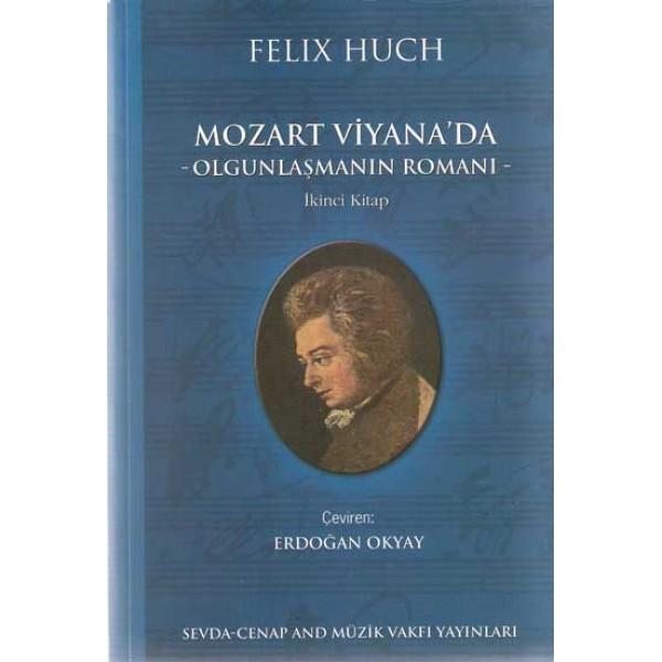 Mozart  Viyana'da: Olgunlaşmanın Romanı (2.Kitap)