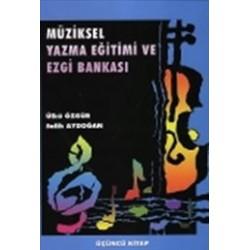 Müziksel Yazma Eğitimi ve Ezgi Bankası (3. Kitap)