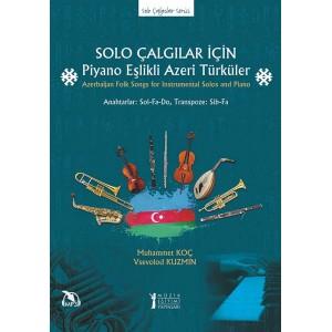 Solo Çalgılar için Piyano Eşlikli Azeri Türküler