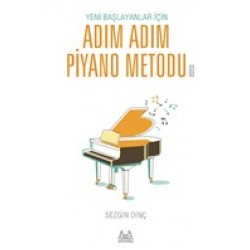 Yeni Başlayanlar İçin Adım Adım Piyano Metodu 1
